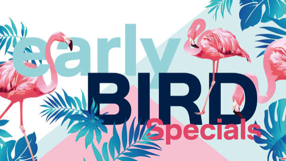 Early Bird Specials sichern